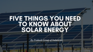 Solar Energy: Five Things You Need To Know