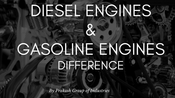How are Prakash Diesel engines different from Gasoline engines?