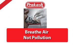 Breathe Air Not Pollution